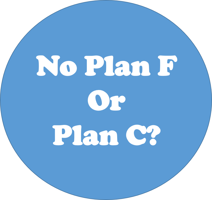 No Plan F or Plan C after 2020.
